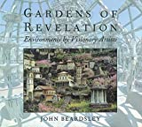 Gardens of Revelation: Environments by Visionary Artists (How Artists See)