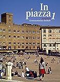 In piazza B / Unterrichtswerk für Italienisch in zwei Bänden (Sekundarstufe II): In piazza B / In piazza B Grammatisches Beiheft 1: Unterrichtswerk für Italienisch in zwei Bänden (Sekundarstufe II)