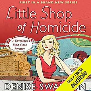 Little Shop of Homicide     A Devereaux's Dime Store Mystery, Book 1              By:                                                                                                                                 Denise Swanson                               Narrated by:                                                                                                                                 Maia Guest                      Length: 8 hrs and 55 mins     476 ratings     Overall 3.8