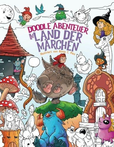 Doodle Abenteuer im Land der Märchen: Ein wunderschönes Malbuch für Erwachsene und Kinder (Alice im Wunderland, Grimm)