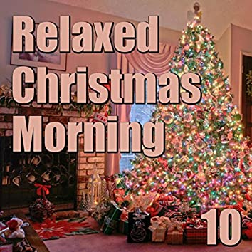 Relaxed Christmas Morning, Vol. 10