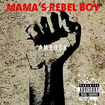 Mama's Rebel Boy