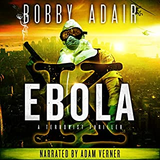 Ebola K: A Terrorism Thriller                   By:                                                                                                                                 Bobby Adair                               Narrated by:                                                                                                                                 Adam Verner                      Length: 7 hrs and 2 mins     448 ratings     Overall 3.7