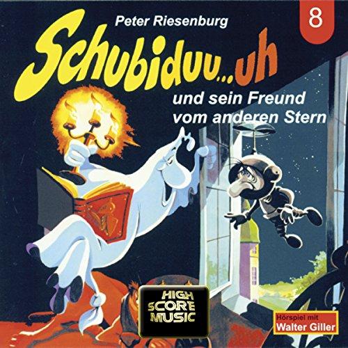 Schubiduu...uh - und sein Freund vom anderen Stern (Schubiduu...uh 8) Titelbild
