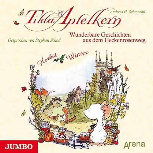 Wunderbare Geschichten aus dem Heckenrosenweg: Herbst und Winter (Tilda Apfelkern) Titelbild