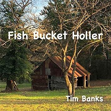 Fish Bucket Holler