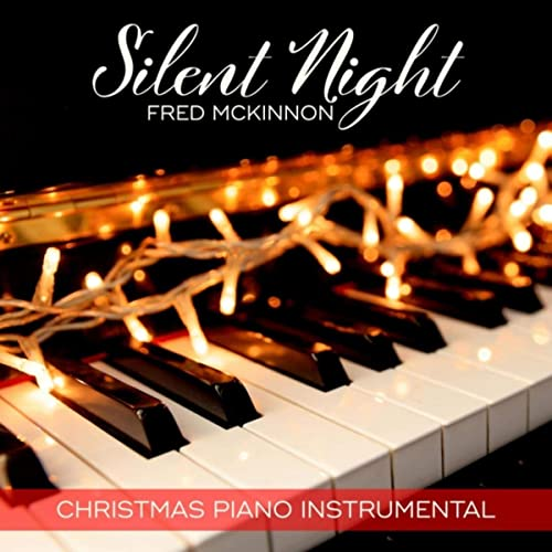 Christmas Piano.Silent Night Christmas Piano Instrumental