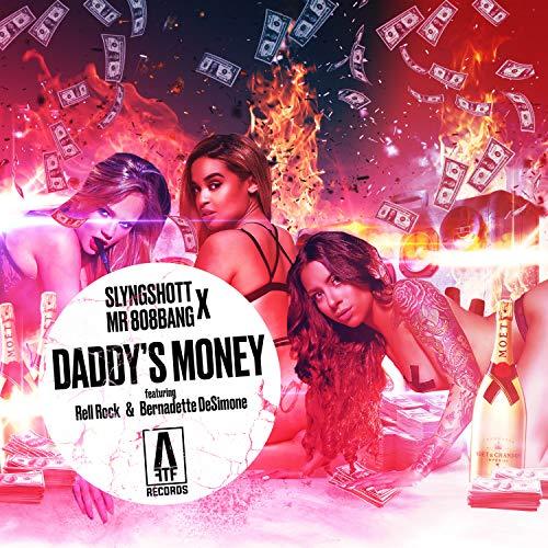 Daddy's Money (feat. Bernadette Desimone & Rell Rock) [Explicit]