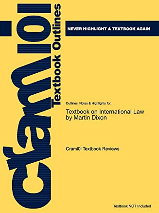 Outlines & Highlights for Textbook on International Law by Martin Dixon