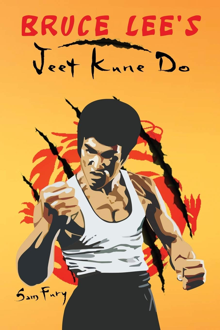 Bruce Lee's Jeet Kune Do: Jeet Kune Do Training and Fighting Strategies: Jeet Kune Do Techniques and Fighting Strategy: 4 ...