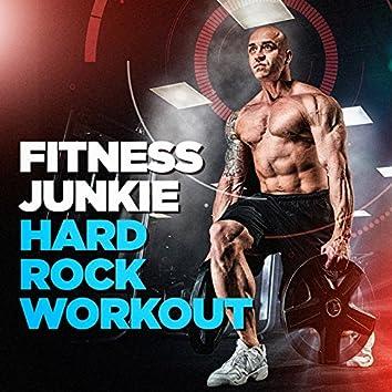 Fitness Junkie Hard Rock Workout