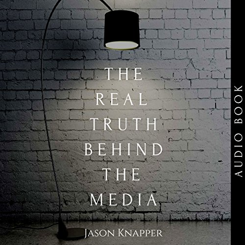 The Real Truth Behind the Media audiobook cover art