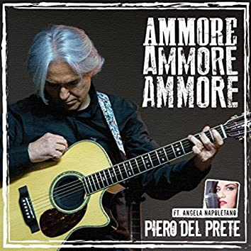 Ammore ammore ammore (feat. Angela Napoletano)