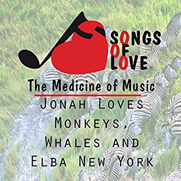 Jonah Loves Monkeys, Whales and Elba New York