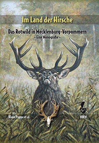 Im Land der Hirsche: Das Rotwild in Mecklenburg-Vorpommern – Eine Monografie