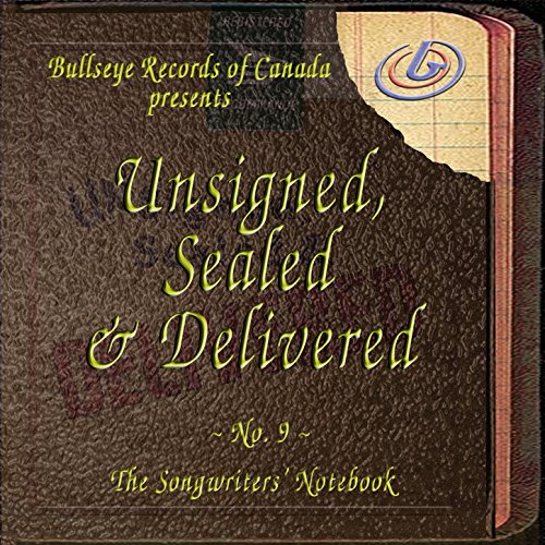 Unsigned, Sealed & Delivered No. 9 - The Songwriters' Notebook
