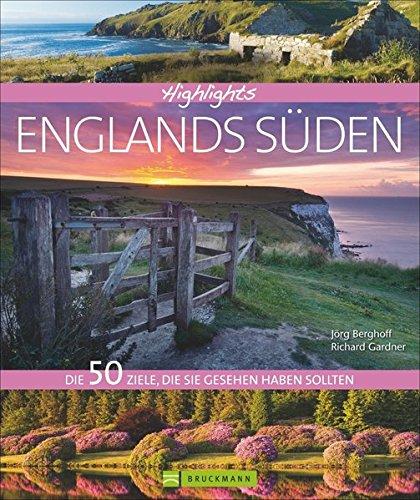 Highlights Englands Süden: Die 50 Ziele, die Sie gesehen haben sollten