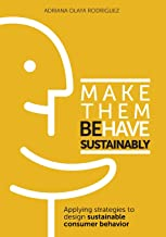 Make Them Behave Sustainably: Applying strategies to design sustainable behavior