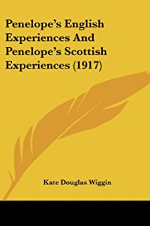 Penelope's English Experiences and Penelope's Scottish Exper