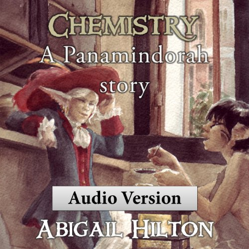 Chemistry     A Panamindorah Story              By:                                                                                                                                 Abigail Hilton                               Narrated by:                                                                                                                                 Abigail Hilton                      Length: 1 hr and 6 mins     5 ratings     Overall 4.8