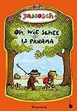 Oh, wie schee is Panama: De Gschicht, wiar a klaner Tiger und a klaner Bär noch Panama ziagn (Wiener Mundartfassung)