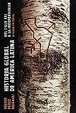 Historia global de América Latina, 2010-1810 (El libro de bolsillo - Historia)