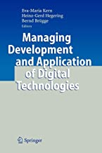 Managing Development and Application of Digital Technologies: Research Insights in the Munich Center for Digital Technology & Management (CDTM)