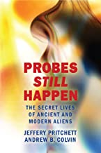 Probes Still Happen: The Secret Lives of Ancient and Modern Aliens (English Edition)