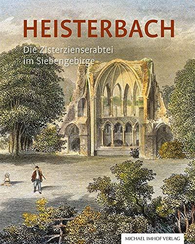 Heisterbach: Die Zisterzienserabtei im Siebengebirge