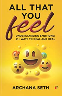 All That you feel: Understanding Emotions and how to deal with it