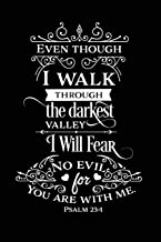 Even Though I Walk Through the Darkest Valley I Will Fear No Evil for You Are With Me.: Sermon Notes Journal - A christian...
