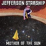 Songtexte von Jefferson Starship - Mother of the Sun