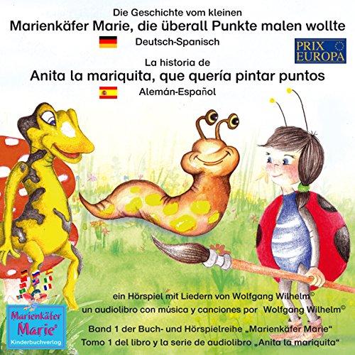 Die Geschichte vom kleinen Marienkäfer Marie, die überall Punkte malen wollte. Deutsch-Spanisch Titelbild
