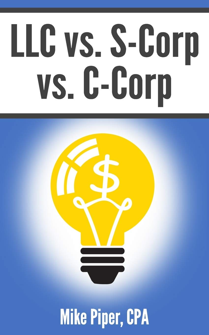 Image OfLLC Vs. S-Corp Vs. C-Corp: Explained In 100 Pages Or Less