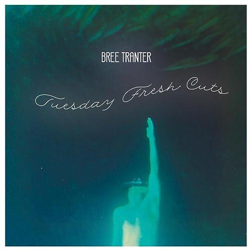Tuesday Fresh Cuts By Bree Tranter On Amazon Music Amazon Com