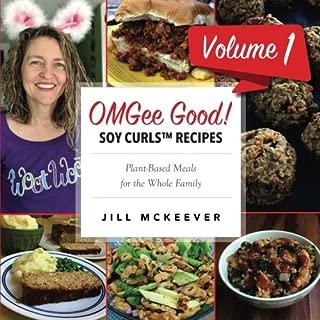 OMGee Good! Soy Curls Recipes: Volume 1
