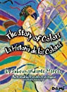 The Story of Colors / La Historia de los Colores: A Bilingual Folktale from the Jungles of Chiapas par Marco