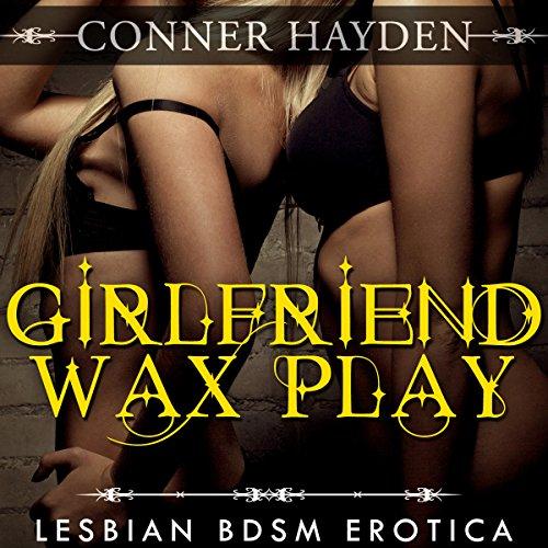 Girlfriend Wax Play - Lesbian BDSM Erotica audiobook cover art