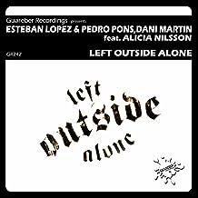 Left Outside Alone (Original Mix)