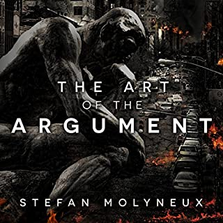 The Art of the Argument     Western Civilization's Last Stand              By:                                                                                                                                 Stefan Molyneux                               Narrated by:                                                                                                                                 Stefan Molyneux                      Length: 5 hrs and 16 mins     96 ratings     Overall 4.2