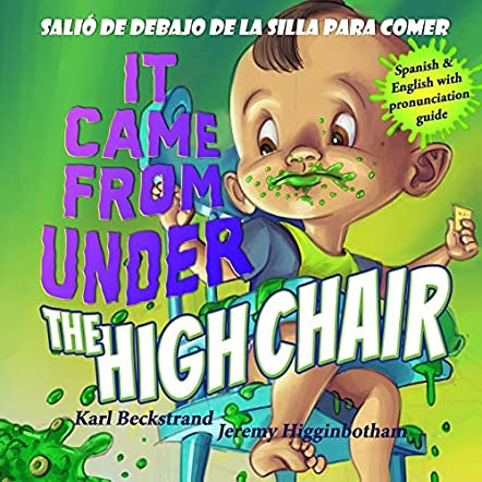 It Came from Under the Highchair – Salió de debajo de la silla para comer