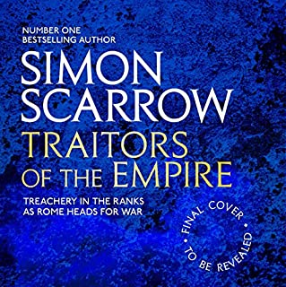 Traitors of the Empire      Eagles of the Empire, Book 18              By:                                                                                                                                 Simon Scarrow                           Length: 10 hrs     Not rated yet     Overall 0.0