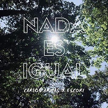 Nada Es Igual (feat. Carlos Armas)