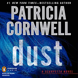 Dust     Scarpetta, Book 21              By:                                                                                                                                 Patricia Cornwell                               Narrated by:                                                                                                                                 Kate Reading                      Length: 14 hrs and 7 mins     1,547 ratings     Overall 3.9