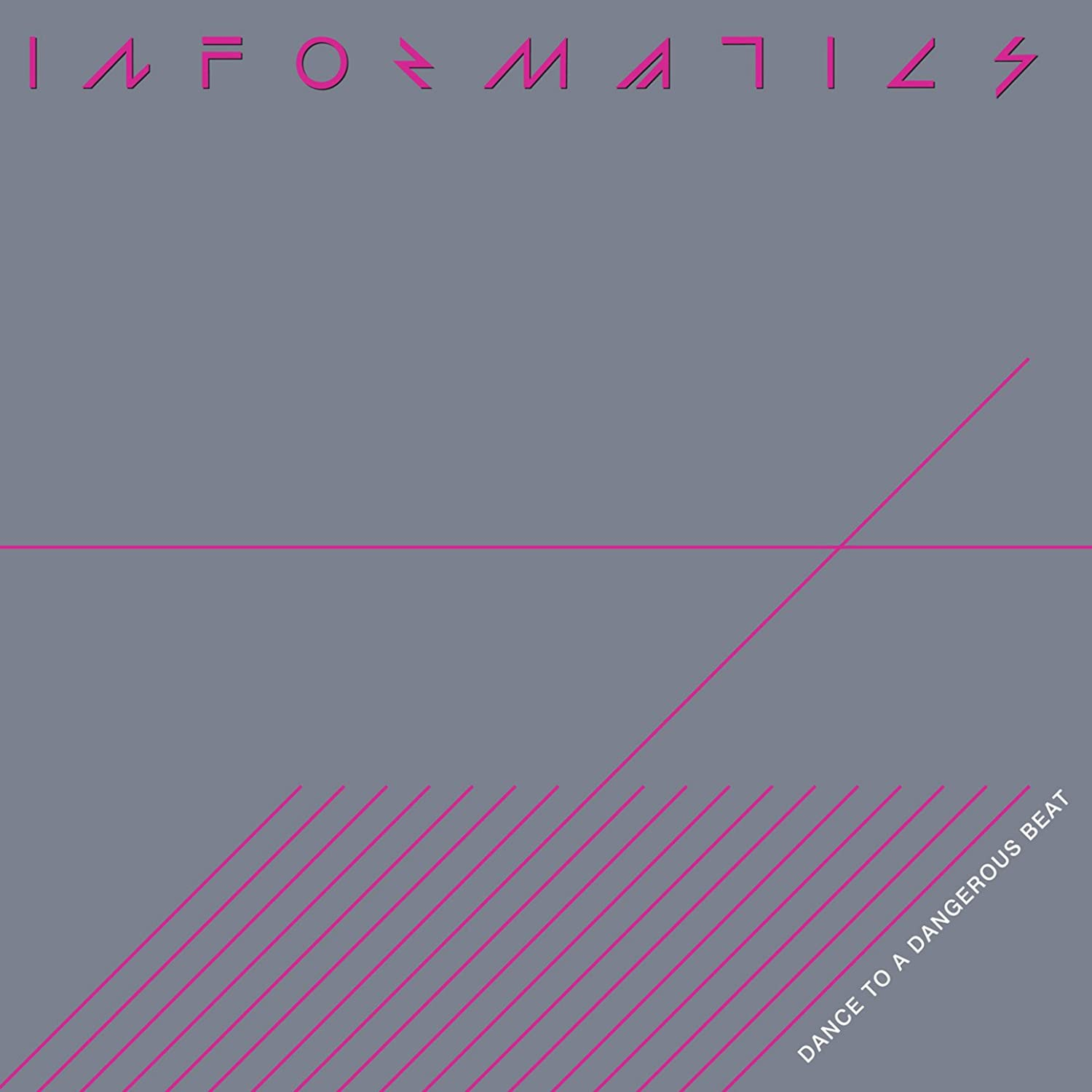 Informatics - Dance To A Dangerous Beat