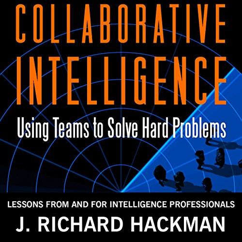 Collaborative Intelligence: Using Teams to Solve Hard Problems audiobook cover art