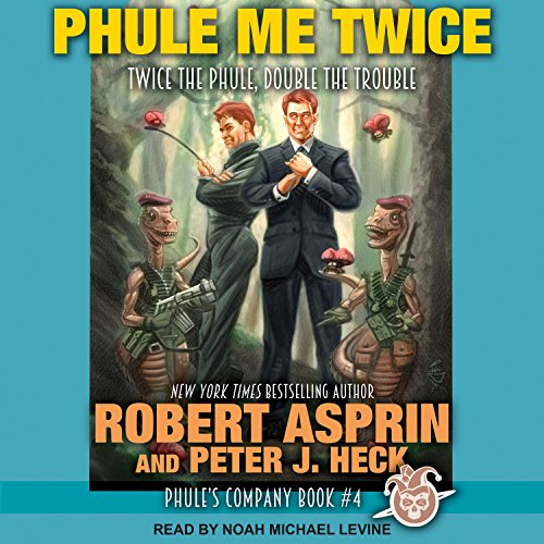 Phule Me Twice     Phule's Company, Book 4              By:                                                                                                                                 Robert Asprin,                                                                                        Peter J. Heck                               Narrated by:                                                                                                                                 Noah Michael Levine                      Length: 8 hrs and 37 mins     161 ratings     Overall 4.6