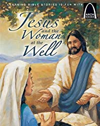Jesus and the Woman at the Well (Arch Books Bible Story)