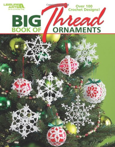 Big Book of Thread Ornaments (Leisure Arts #4795)