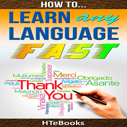 How to Learn Any Language Fast: Quick Start Guide audiobook cover art